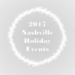 2017 Nashville Holiday Events Guide